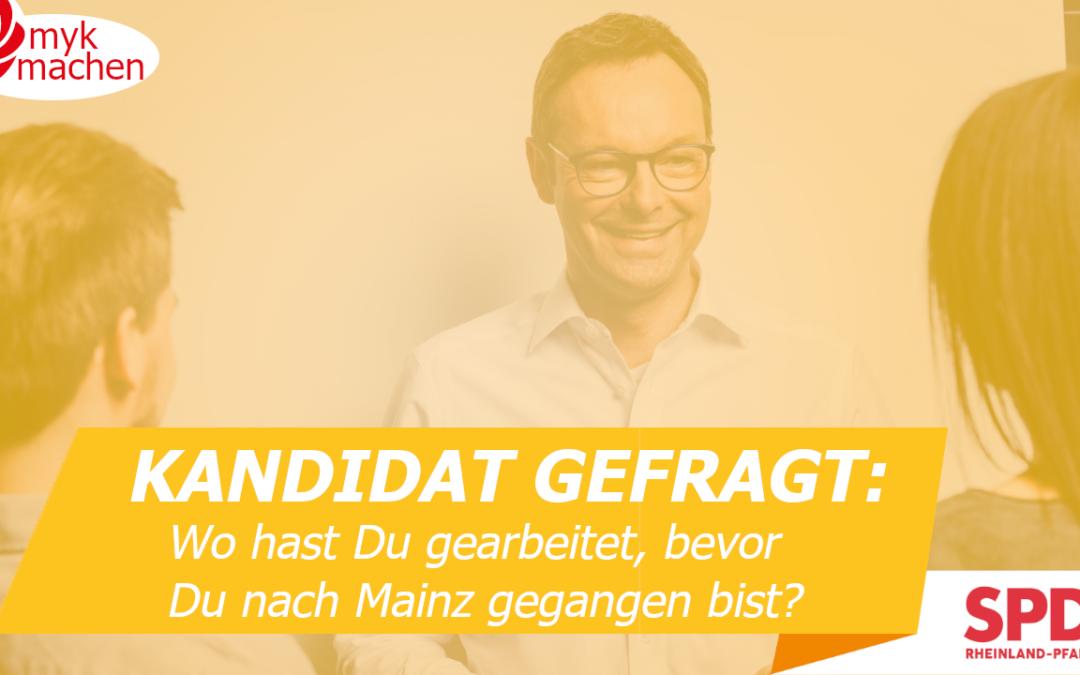 KANDIDAT GEFRAGT #5: Wo hast Du gearbeitet, bevor Du nach Mainz gegangen bist?