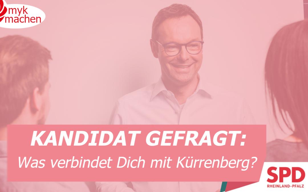 KANDIDAT GEFRAGT #7: Was verbindet Dich mit Kürrenberg?